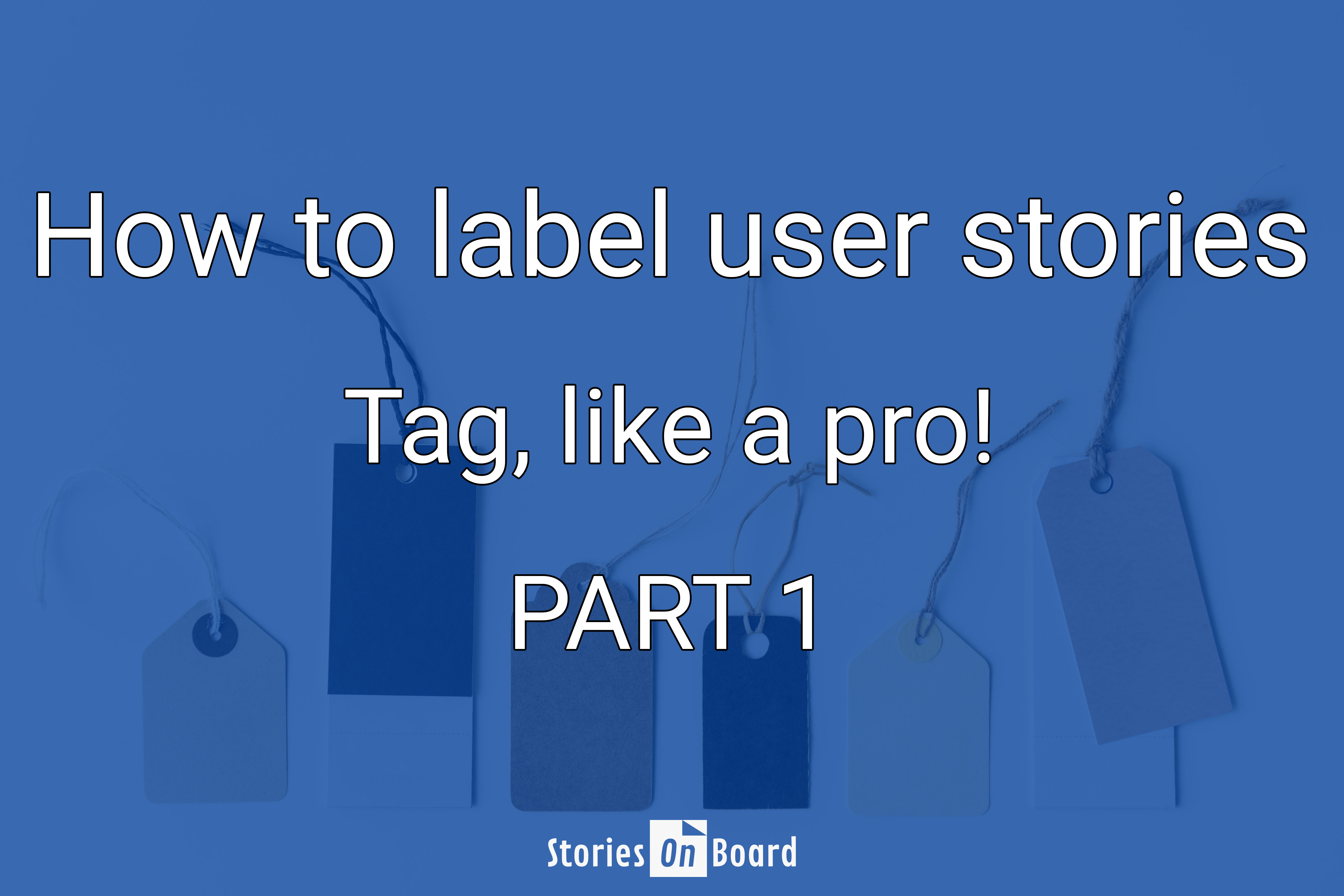 How to label user stories - StoriesOnBoard